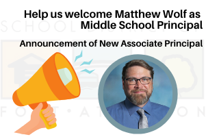 Welcome Matthew Wolf as Middle School Principal - Announcement of New Associate Principal