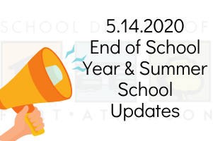 5.14.2020 End of School Year & Summer School Updates
