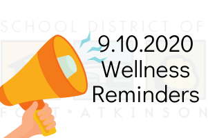 9.10.2020 Wellness Reminders